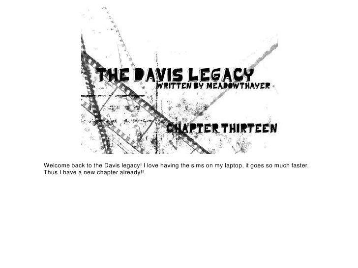 The Davis Legacy: Chapter Thirteen