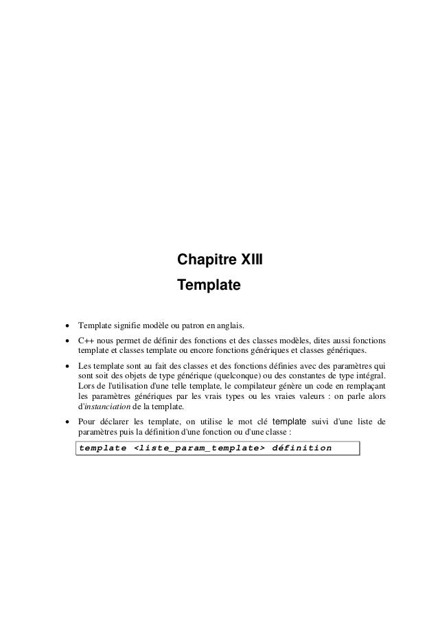 Chapitre XIII Template • Template signifie modèle ou patron en anglais. • C++ nous permet de définir des fonctions et des ...