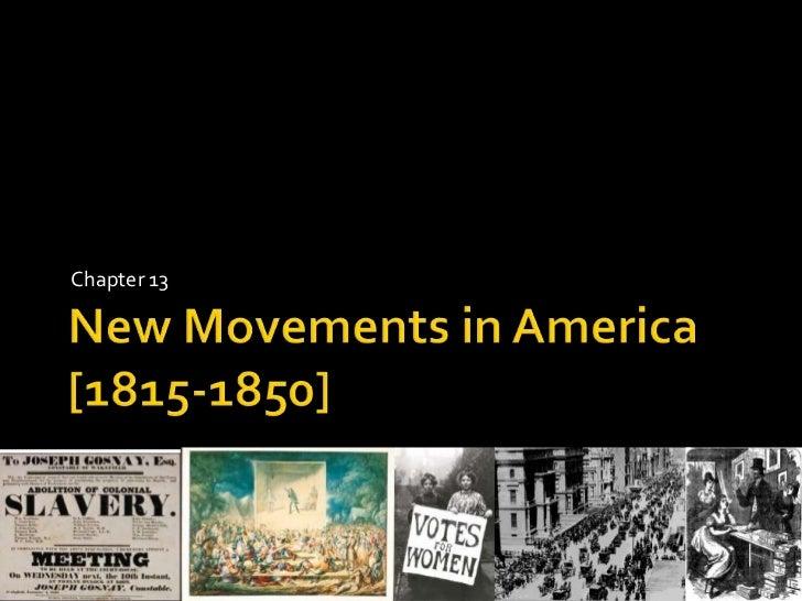 Ch 13 new movements in america
