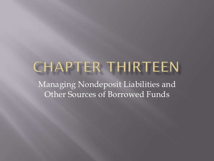 Managing Nondeposit Liabilities and Other Sources of Borrowed Funds