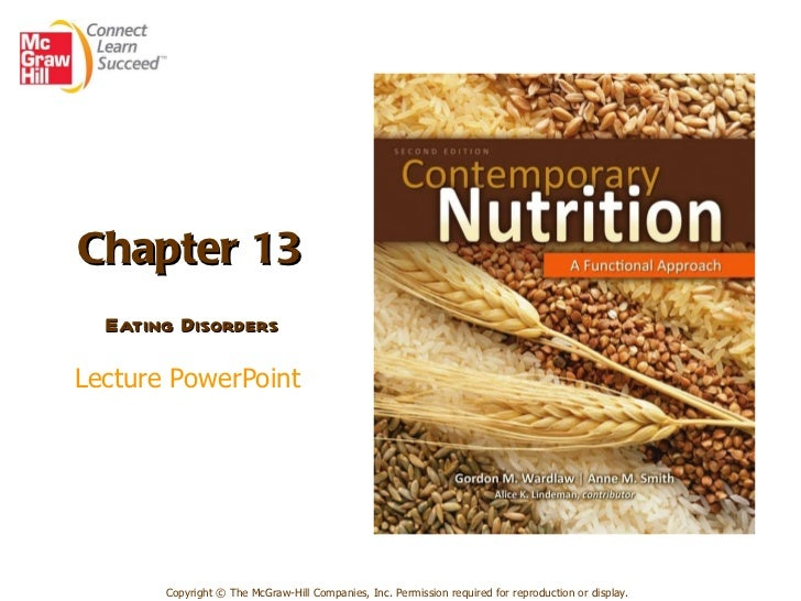Chapter 13   Eating Disorders     Lecture PowerPoint   Copyright © The McGraw-Hill Companies, Inc. Permission required for...