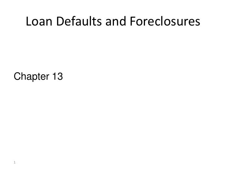 Loan Defaults and ForeclosuresChapter 131
