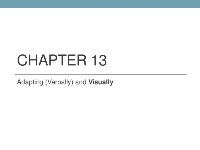 CHAPTER 13 Adapting (Verbally) and Visually