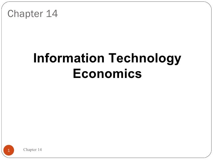 Chapter 14         Information Technology               Economics1   Chapter 14