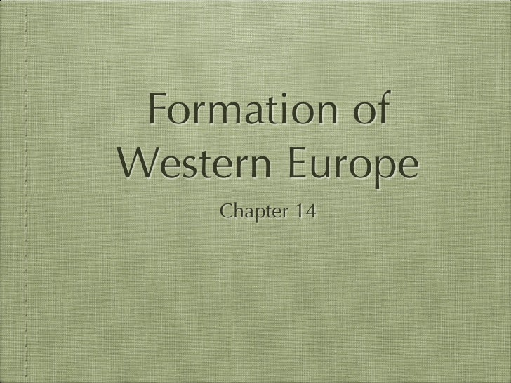 Formation of Western Europe     Chapter 14