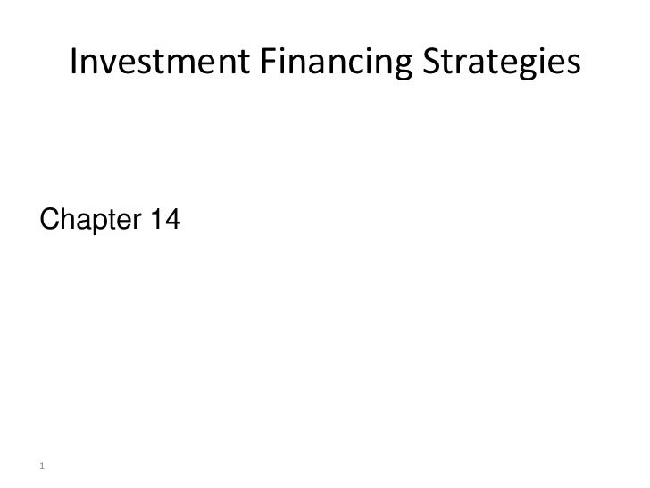 Ch 14 investment financing strategies