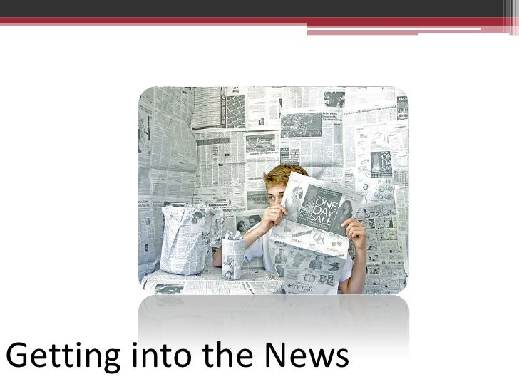 Getting into the News