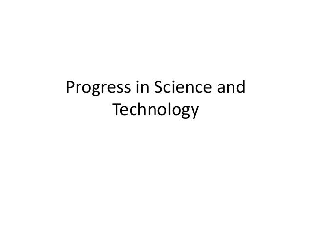 Progress in Science and Technology