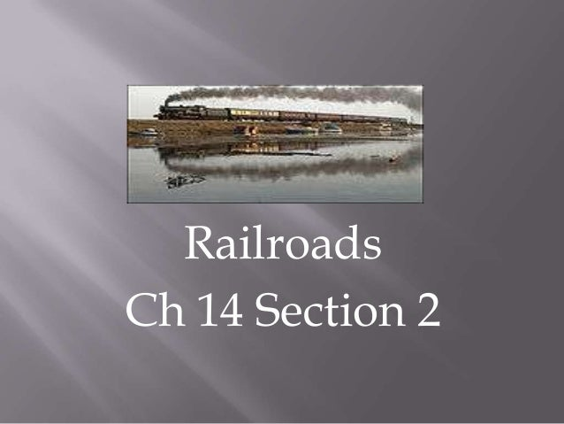 Railroads Ch 14 Section 2