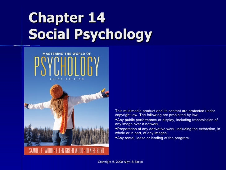 Chapter 14 Social Psychology                         This multimedia product and its content are protected under          ...