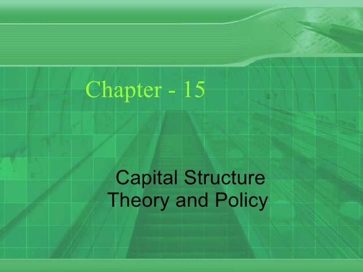 Chapter - 15 Capital Structure Theory and Policy