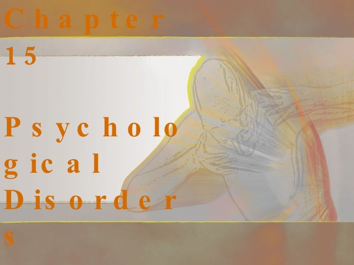 Chapter 15 Psychological Disorders