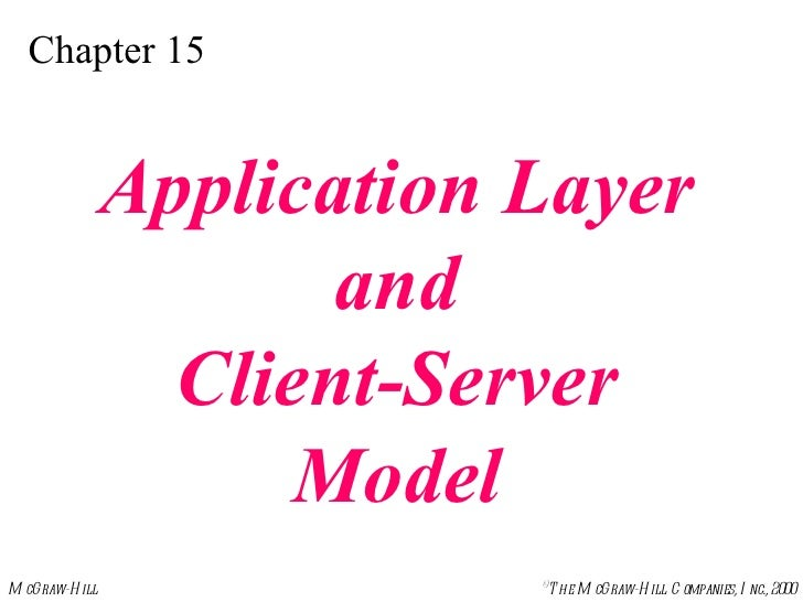 Chapter 15 Application Layer and Client-Server Model