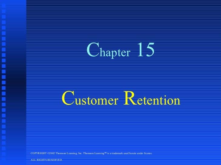 C hapter  15 C ustomer  R etention