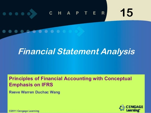 15      Financial Statement AnalysisPrinciples of Financial Accounting with ConceptualEmphasis on IFRSReeve Warren Duchac ...
