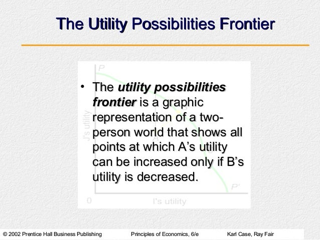 The Utility Possibilities Frontier                               • The utility possibilities                              ...