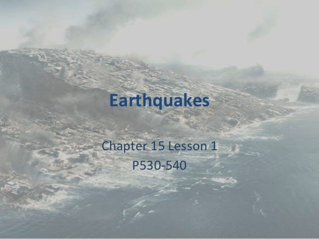 Chapter 15 Lesson 1: Earthquakes