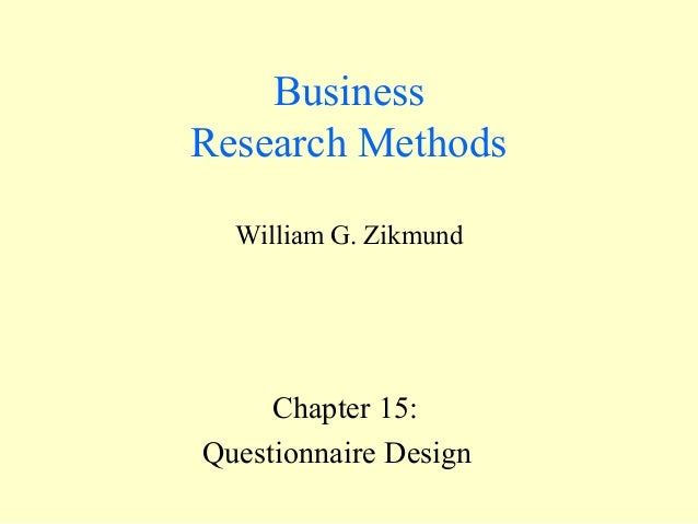 questionnaire design for business research Explore the research  questionnaire it is for this reason that this chapter focuses on questionnaire design the chapter is very.