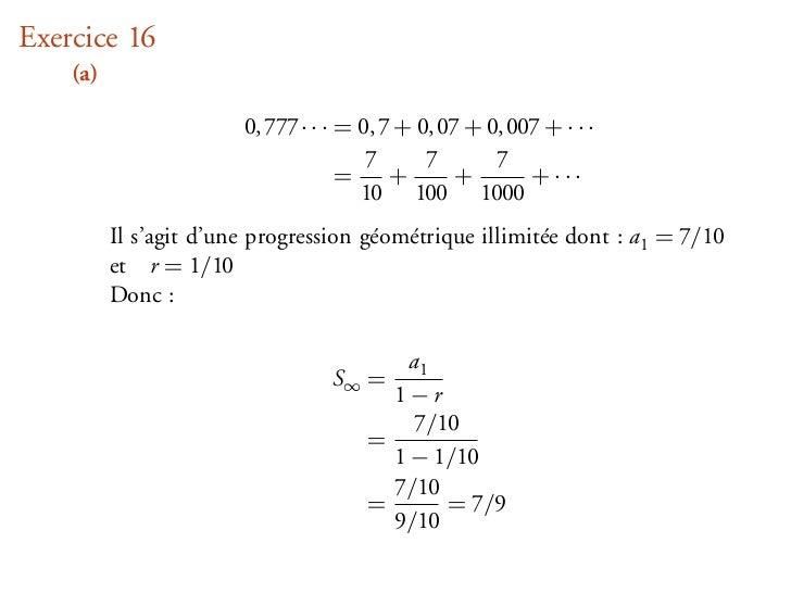 Exercice 16    (a)                        0, 777 · · · = 0, 7 + 0, 07 + 0, 007 + · · ·                                    ...