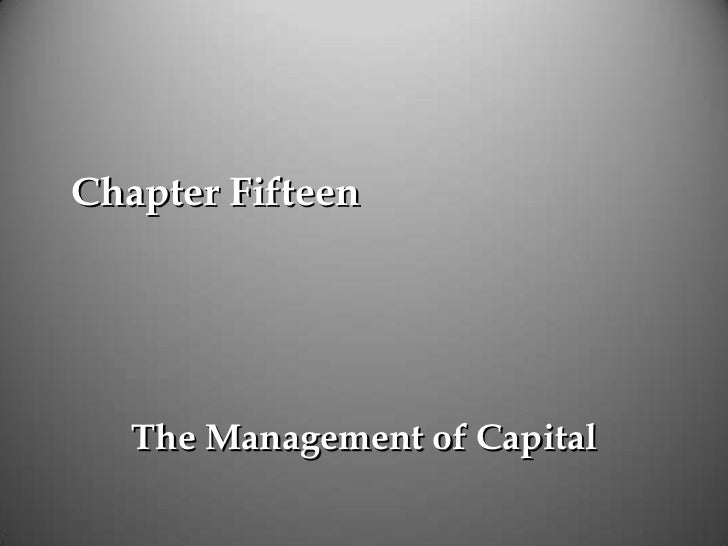 Chapter Fifteen   The Management of Capital