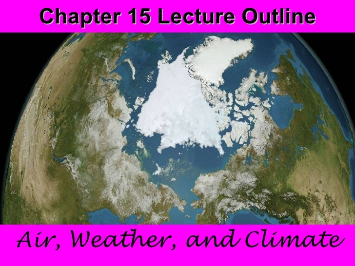 Chapter 15 Lecture Outline Air, Weather, and Climate