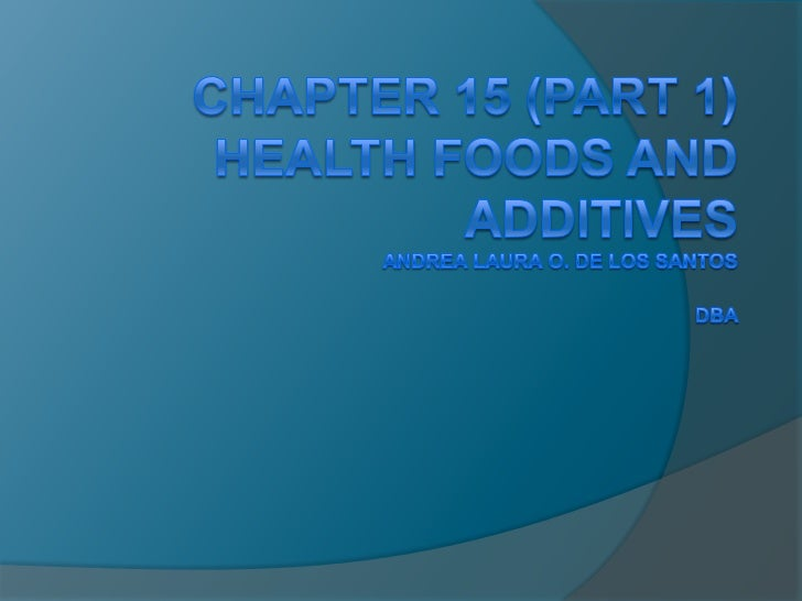 Health Foods   Possess health-giving, curative    properties beyond their ordinary nutritive    action.