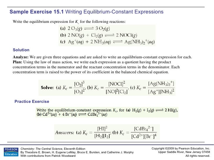 Sample Exercise 15.1  Writing Equilibrium-Constant Expressions Write the equilibrium expression for  K c   for the followi...