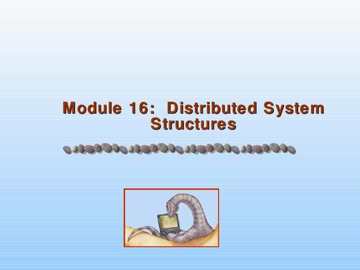 Chapter 16 - Distributed System Structures