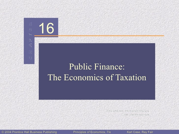 C H AP T E R   16                                        Public Finance:                                   The Economics o...