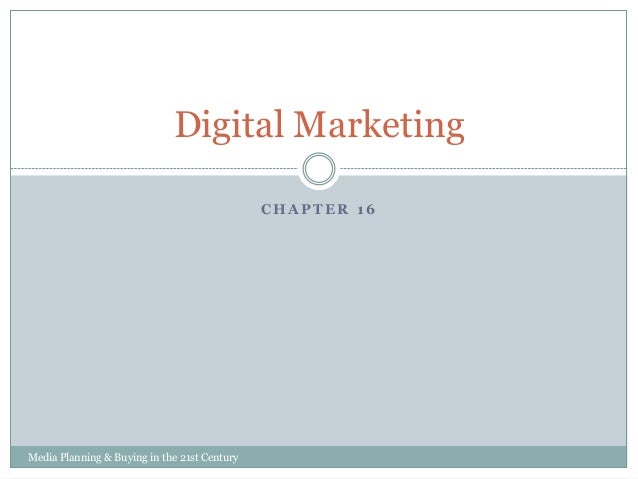 Digital Marketing CHAPTER 16  Media Planning & Buying in the 21st Century