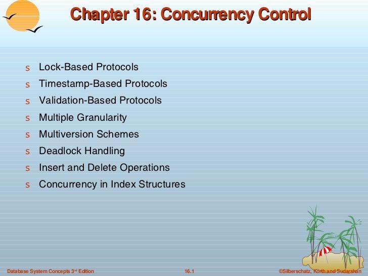 Chapter 16: Concurrency Control <ul><li>Lock-Based Protocols </li></ul><ul><li>Timestamp-Based Protocols </li></ul><ul><li...