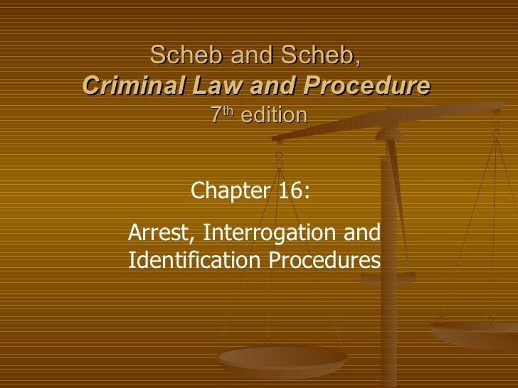 Ch 16 Arrest, Interrogation & ID