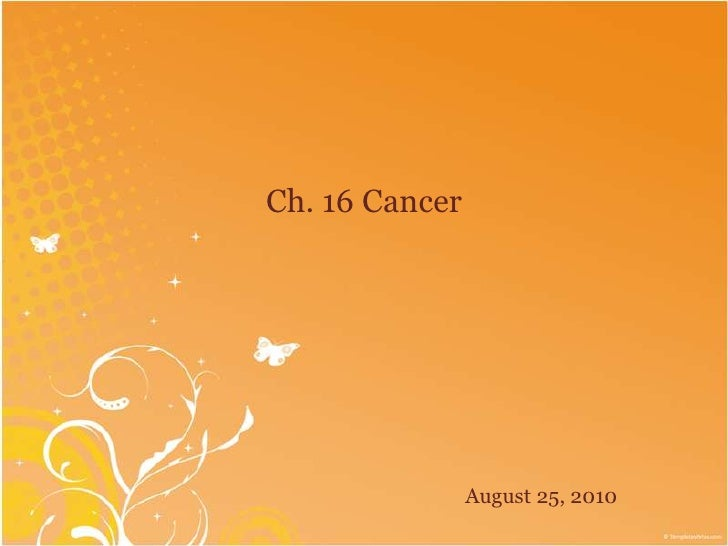 Ch. 16 Cancer<br />August 25, 2010<br />