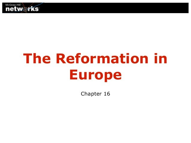 The Reformation in Europe Chapter 16