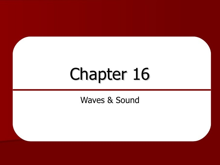 Ch 16 Waves and Sound