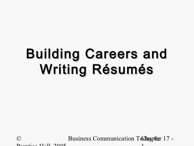Building Careers and     Writing Résumés©        Business Communication Today 8e 17 -                                 Chap...
