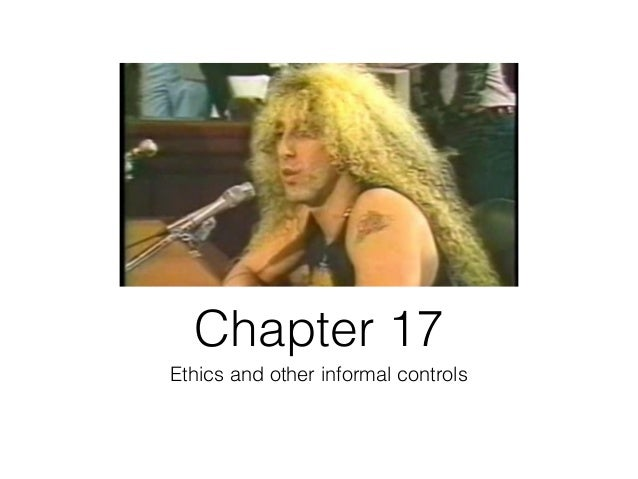 Chapter 17Ethics and other informal controls