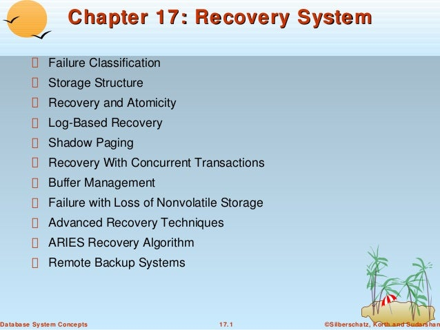 Chapter 17: Recovery System Failure Classification Storage Structure Recovery and Atomicity Log-Based Recovery Shadow Pagi...