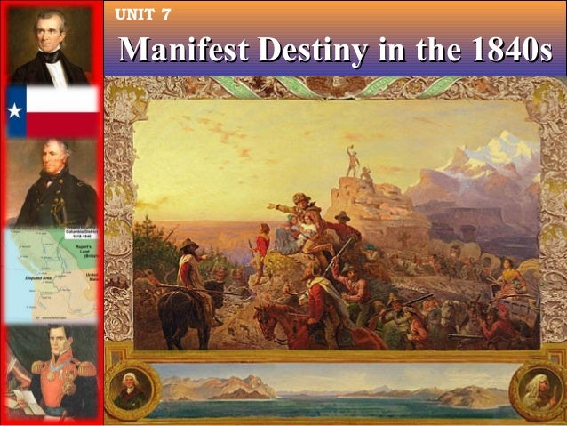 UNIT 7  Manifest Destiny in the 1840s