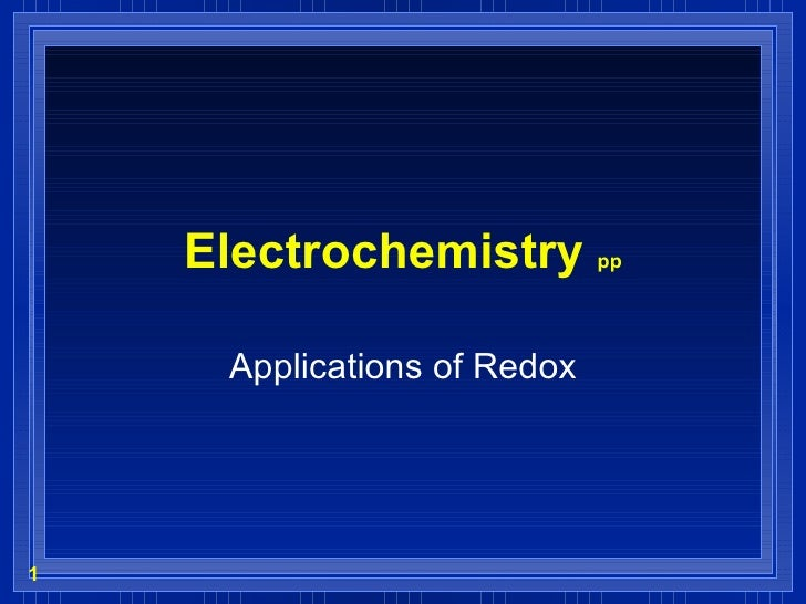 Electrochemistry  pp Applications of Redox