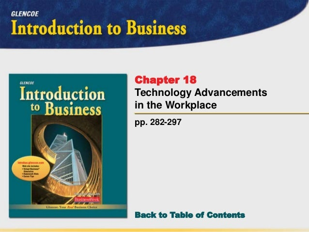 Back to Table of Contents pp. 282-297 Chapter 18 Technology Advancements in the Workplace