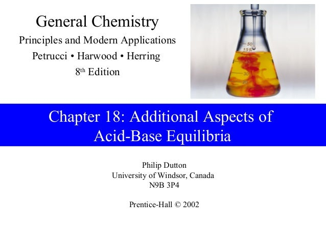 General ChemistryPrinciples and Modern Applications   Petrucci • Harwood • Herring             8th Edition      Chapter 18...