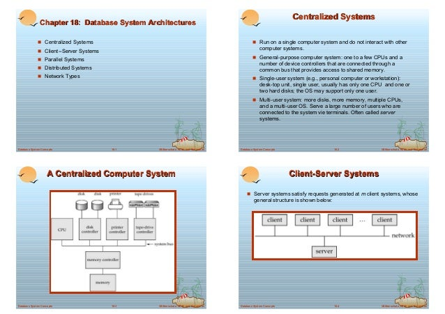 Centralized Systems               Chapter 18: Database System Architectures             ! Centralized Systems             ...