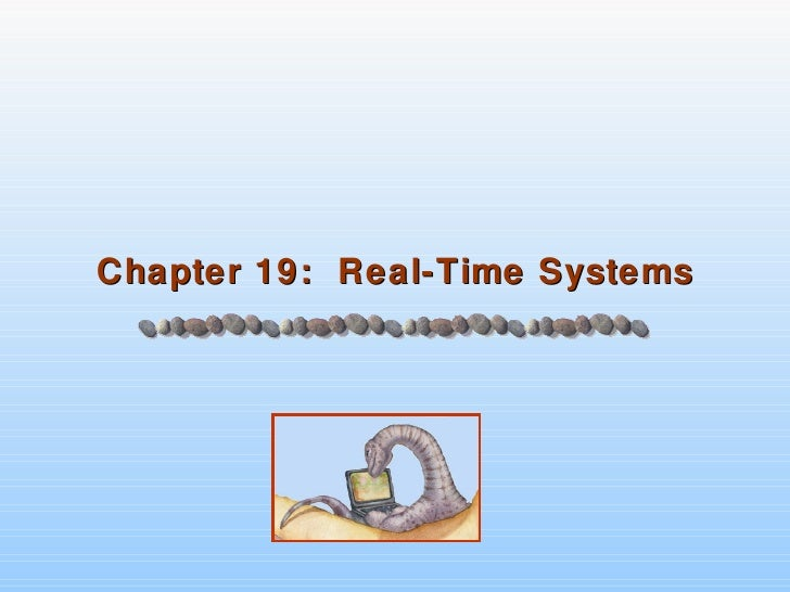 Chapter 19 - Real Time Systems