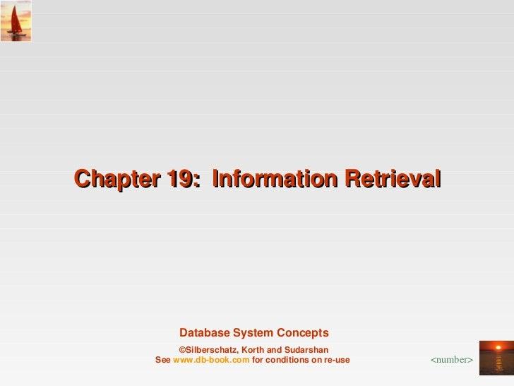 Chapter19:InformationRetrieval            DatabaseSystemConcepts            ©Silberschatz,KorthandSudarshan      ...