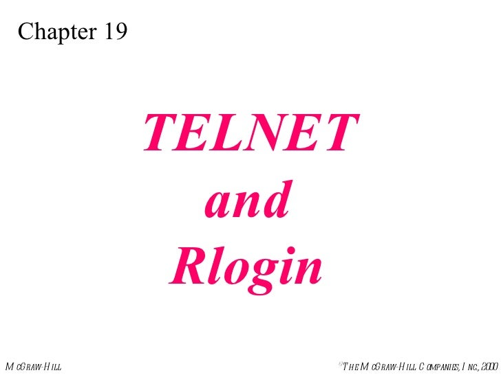 Chapter 19 TELNET and Rlogin