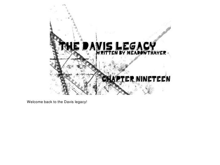 Welcome back to the Davis legacy!