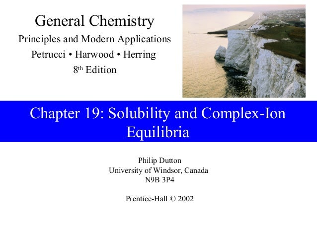 General ChemistryPrinciples and Modern Applications   Petrucci • Harwood • Herring             8th Edition  Chapter 19: So...