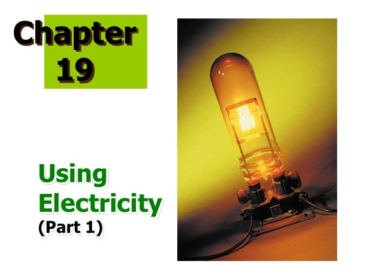 Chapter  19 Using Electricity (Part 1)