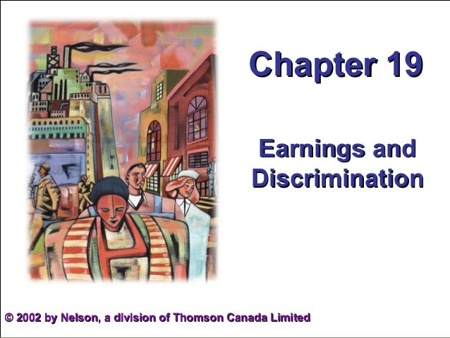 Chapter 19                                           Earnings and                                           Discrimination...